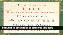 Books Twenty Life-Transforming Choices Adoptees Need to Make Full Online