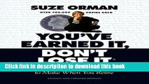 Download  You ve Earned It, Don t Lose It: Mistakes You Can t Afford to Make When You Retire