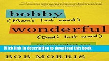 Ebook Bobby Wonderful: An Imperfect Son Says Good-bye Free Online