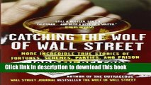 PDF  Catching the Wolf of Wall Street: More Incredible True Stories of Fortunes, Schemes, Parties,