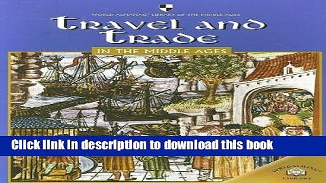 Books Travel and Trade in the Middle Ages (World Almanac Library of the Middle Ages) Free Online