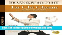 Books Tai Chi Chuan-Classical Yang Style: The Complete Long Form and Qigong Free Online