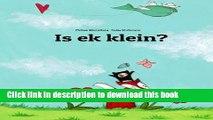 Books Is ek klein?:  n Prente Storie deur Phillip Winterberg en Nadja Wichmann (Afrikaans Edition)