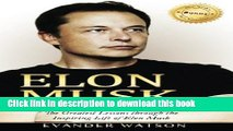 Books Elon Musk: The Greatest Lessons Through the Inspiring Life of Elon Musk (Elon Musk, Tesla,