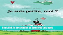 Ebook Je suis petite, moi ? (French Edition) Full Download
