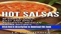 PDF  Hot Salsas: 40 Simple, Quick, Easy and Spicy Authentic Mexican Salsa Recipes (The Mexican