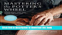 Books Mastering the Potter s Wheel: Techniques, Tips, and Tricks for Potters Free Online