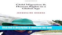 Books Child Migration and Human Rights in a Global Age (Human Rights and Crimes against Humanity)