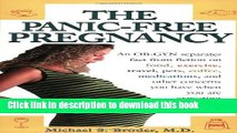Ebook The Panic-Free Pregnancy: An OB-GYN Separates Fact from Fiction on Food, Exercise, Travel,
