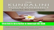 Books The Kundalini Yoga Experience: Bringing Body, Mind, and Spirit Together Free Download
