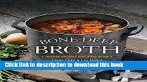 Books Bone Deep Broth: Healing Recipes with Bone Broth Full Online