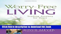 Ebook Worry-Free Living: Trading Anxiety for Peace Free Online