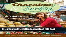Ebook Chocolate and Zucchini: Daily Adventures in a Parisian Kitchen Free Online