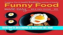 Books Funny Food Made Easy: Creative, Fun,   Healthy Breakfasts, Lunches,   Snacks Full Download