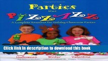 Ebook Parties with Pizzazz: A Complete Resource for Holiday Classroom Parties Full Online