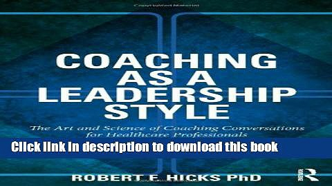 Download  Coaching as a Leadership Style: The Art and Science of Coaching Conversations for