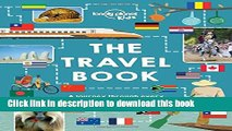 Ebook The Lonely Planet Kids Travel Book: Mind-Blowing Stuff on Every Country in the World Full