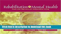 Books Rehabilitation in Mental Health: Goals and Objectives for Independent Living Full Online
