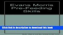 Ebook Pre-Feeding Skills: A Comprehensive Resources for Feeding Development Free Online