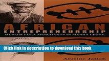 [Read PDF] African Entrepreneurship: Muslim Fula Merchants in Sierra Leone (Ohio RIS Africa