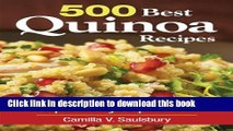 Books 500 Best Quinoa Recipes: 100% Gluten-Free Super-Easy Superfood Free Online
