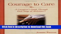 Books Courage to Care: A Caregiver s Guide Through Each Stage of Alzheimer s Free Online