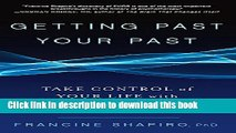 Ebook Getting Past Your Past: Take Control of Your Life with Self-Help Techniques from EMDR