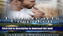 Books TWO HEARTS UNSPOKEN (Two Hearts Wounded Warrior Romance Book 2) Full Online