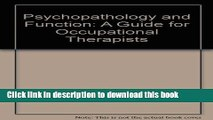 Ebook Psychopathology and Function: A Guide for Occupational Therapists (Mental health