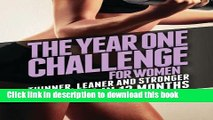 Books The Year One Challenge for Women: Thinner, Leaner, and Stronger Than Ever in 12 Months Full