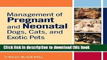 Books Management of Pregnant and Neonatal Dogs, Cats, and Exotic Pets Free Online