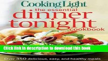 Books Cooking Light The Essential Dinner Tonight Cookbook: Over 350 Delicious, Easy, and Healthy