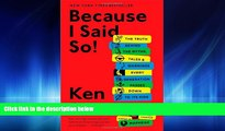 Choose Book Because I Said So!: The Truth Behind the Myths, Tales, and Warnings Every Generation