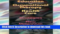 Ebook Education for Occupational Therapy in Health Care: Strategies for the New Millennium Full