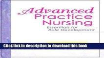 Ebook Advanced Practice Nursing: Essentials for Role Development Free Online