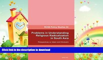 Free [PDF] Downlaod  Problems in Understanding Religious Radicalization in South Asia: