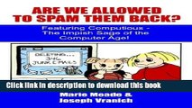 Ebook Are We Allowed to Spam Them Back?: Featuring Computious - The Impish Sage of the Computer