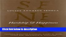 Ebook Hardship and Happiness (The Complete Works of Lucius Annaeus Seneca) Free Online