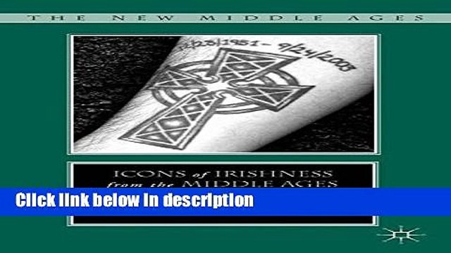 Ebook Icons of Irishness from the Middle Ages to the Modern World (The New Middle Ages) Free