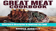 Ebook The Great Meat Cookbook: Everything You Need to Know to Buy and Cook Today s Meat Full
