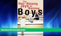 Popular Book Hair-Raising Joys of Raising Boys, The