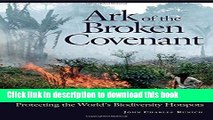 Books Ark of the Broken Covenant:  Protecting the World s Biodiversity Hotspots (Issues in