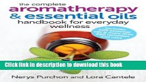 Books The Complete Aromatherapy and Essential Oils Handbook for Everyday Wellness Free Online