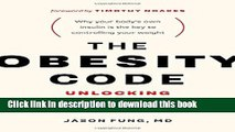 Books The Obesity Code: Unlocking the Secrets of Weight Loss Free Online