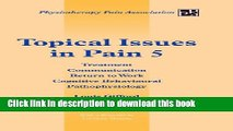 Books Topical Issues in Pain 5: Treatment Communication Return to Work Cognitive Behavioural