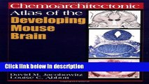 Ebook Chemoarchitectonic Atlas of the Developing Mouse Brain Full Online