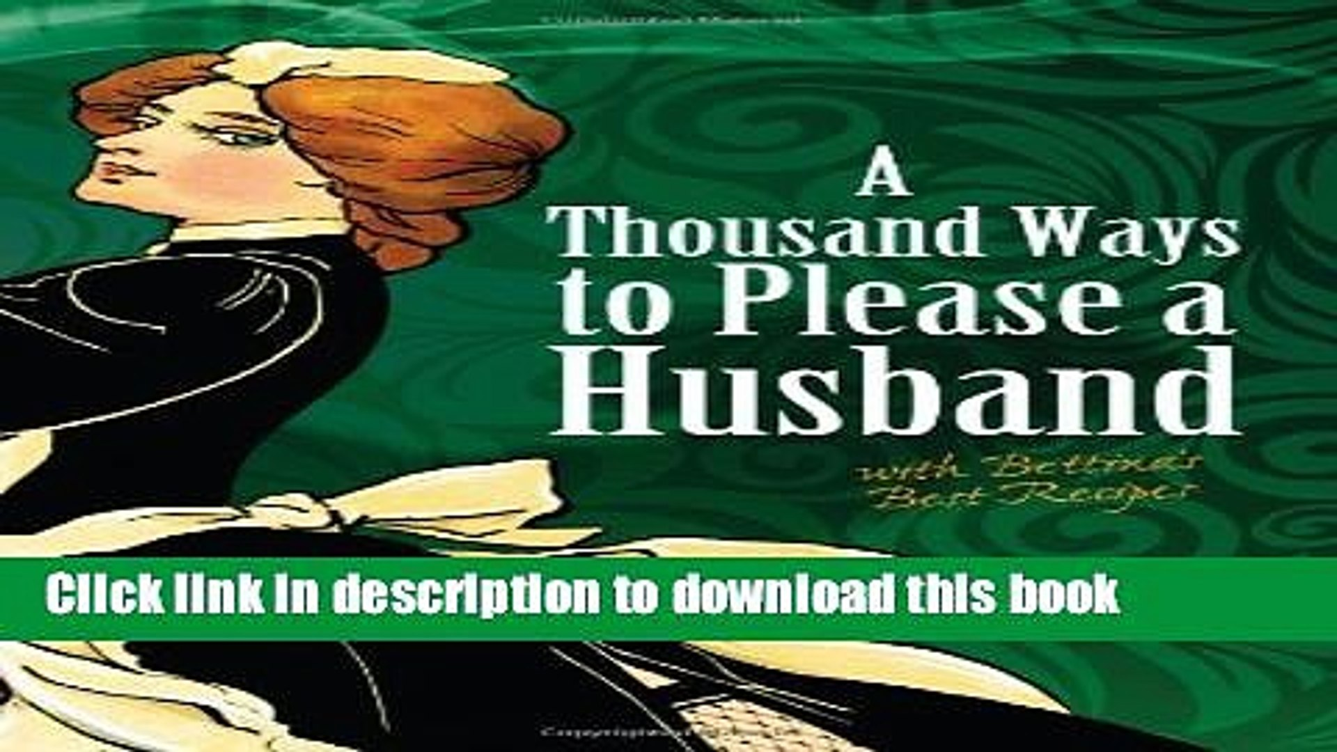 Ebook A Thousand Ways to Please a Husband: With Bettina s Best Recipes Full Online