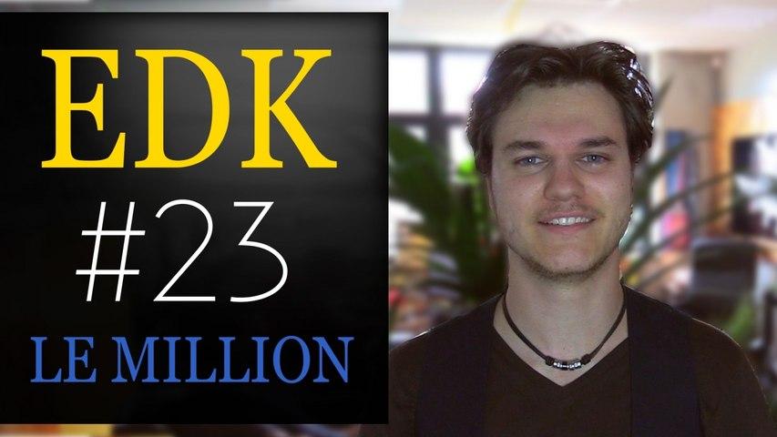 EDK #23 : 1 million d'abonnés !