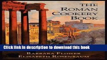 Ebook The Roman Cookery Book: A Critical Translation of the Art of Cooking, for Use in the Study