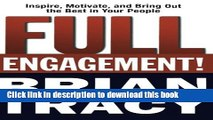 Ebook Full Engagement!: Inspire, Motivate, and Bring Out the Best in Your People Full Online